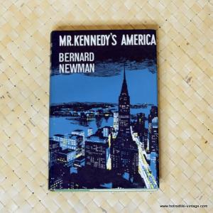 1962 Mr Kennedys America by Bernard Newman Book 1