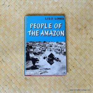 1965 People of the Amazon by Lilo Linke book 1